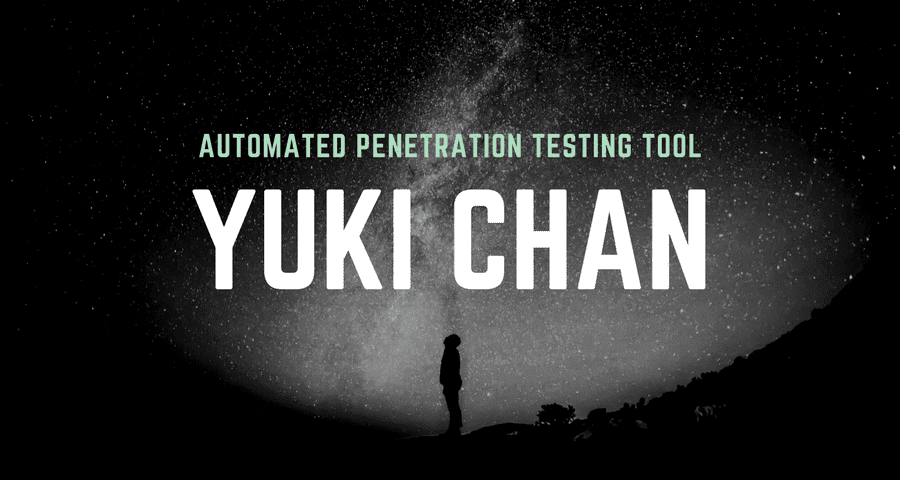 Yuki Chan – Automated Penetration Testing and Auditing Tool